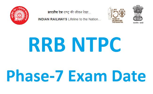 Railway RRB NTPC Phase 7 Exam Schedule 2021