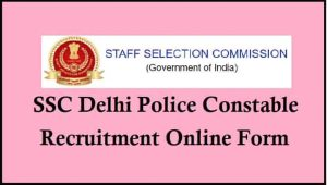 SSC Delhi Police Constable PE and MT Exam Date 2021