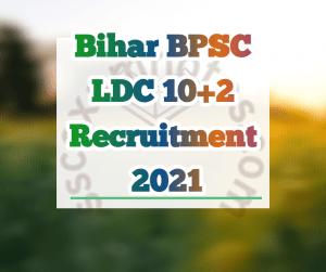 BPSC 10+2 LDC Online Form 2021