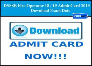 DSSSB Fire Operator 2019 Admit Card