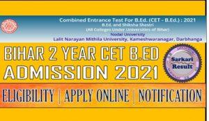 Bihar 2 Year B.Ed Online Form 2021