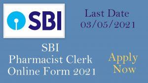 SBI Pharmacist Clerk Online Form 2021