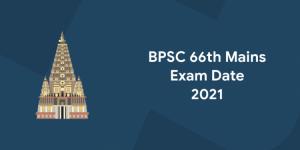 BPSC 66 Mains Exam Date