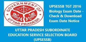 UPSESSB UP TGT 2016 Biology Exam Date